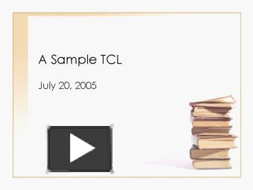 PPT – A Sample TCL PowerPoint presentation | free to view