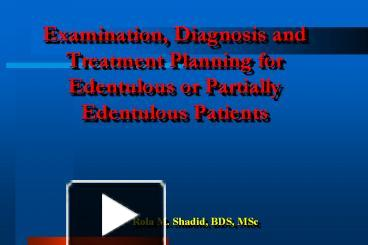 PPT – Examination, Diagnosis and Treatment Planning for Edentulous