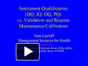 PPT – Instrument Qualification DQ, IQ, OQ, PQ vs  Validation and