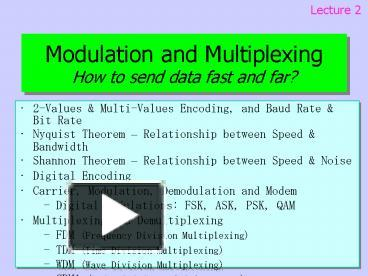 PPT – Modulation and Multiplexing How to send data fast and far