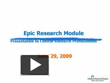 PPT – Epic Research Module Presentation to Clinical Research