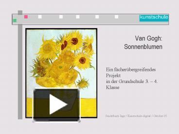 ppt van gogh sonnenblumen powerpoint presentation free to view id 4128f7 njm4n - Van Gogh Lebenslauf