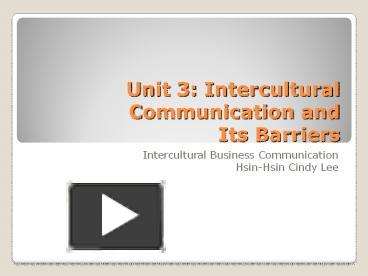 PPT – Unit 3: Intercultural Communication and Its Barriers