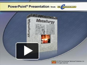 Ppt introduction to metallurgy powerpoint presentation free to ppt introduction to metallurgy powerpoint presentation free to view id 41bafd yjmxn toneelgroepblik Gallery