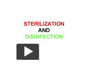 PPT – STERILIZATION AND DISINFECTION PowerPoint presentation