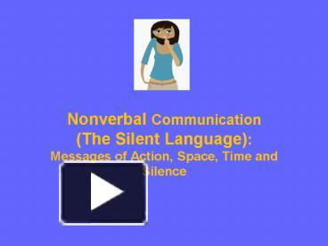Ppt Nonverbal Communication The Silent Language Messages Of Action Space Time And Silence Powerpoint Presentation Free To View Id 42d71b Zjjly Chronemics (the study of time). ppt nonverbal communication the silent language messages of action space time and silence powerpoint presentation free to view id 42d71b zjjly