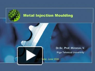 PPT – Metal Injection Moulding PowerPoint presentation