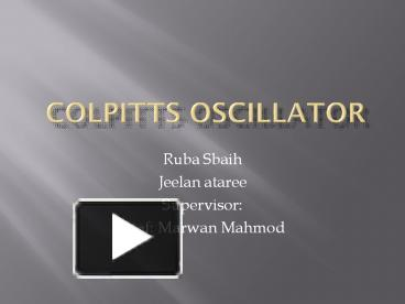 PPT – Colpitts Oscillator PowerPoint presentation | free to
