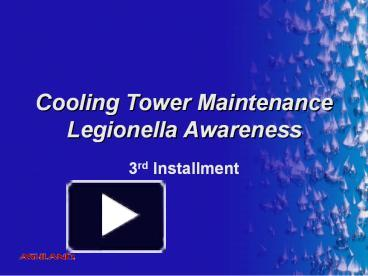 PPT – Cooling Tower Maintenance Legionella Awareness PowerPoint