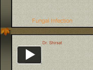 Ppt fungal infection powerpoint presentation free to view id ppt fungal infection powerpoint presentation free to view id 446d2 yze3m toneelgroepblik Images