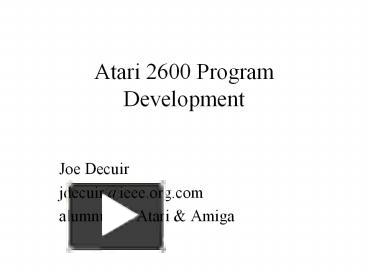 PPT – Atari 2600 Program Development PowerPoint presentation