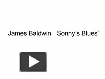 a plot review of james baldwins sonnys blues Free essay: themes in sonny's blues by james baldwin after reading the short story sonny's blues by james baldwin, i find there are two major.