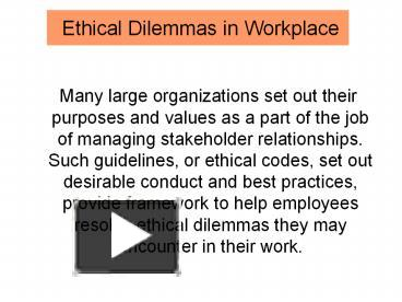 workplace ethical dilemma essay example Upload your essay browse log in × scroll to top moral dilemma essay examples of connie science's moral dilemma regarding government ethics law 711.