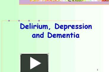 PPT – Delirium, Depression and Dementia PowerPoint