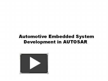 PPT – Automotive Embedded System Development in AUTOSAR