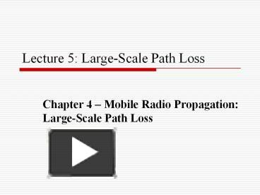 PPT – Lecture 5: Large-Scale Path Loss PowerPoint