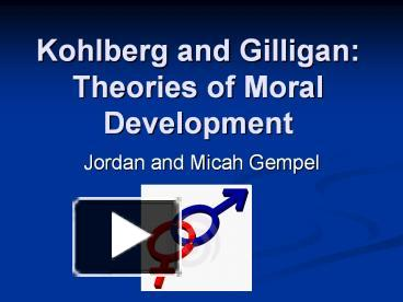 ppt kohlberg and gilligan theories of moral development powerpoint presentation free to download id 46af6d mzq4z