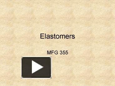 PPT – Elastomers PowerPoint presentation | free to download - id