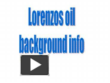 the development and importance of lorenzos oil in the treatment of adrenoleukodystrophy disease