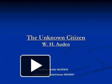 the anonymity and the government style of writing in the unknown citizen a poem by w h auden Like in the eyes of the government the poem tells how the government of that type of life style the unknown citizen analysis wh auden.