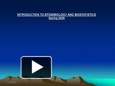 PPT – INTRODUCTION TO EPIDEMIOLOGY AND BIOSTATISTICS PowerPoint