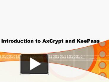 PPT – Introduction to AxCrypt and KeePass PowerPoint