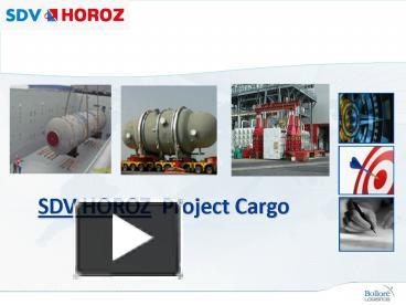 PPT – SDV HOROZ Project Cargo PowerPoint presentation | free