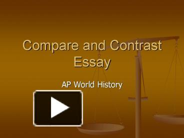 ap world history comparative essay powerpoint Ap® world history 2006 scoring the essay lacks comparative analysis, however it is strong on evidence but ap 2006_world history_apc.