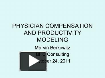 PPT – PHYSICIAN COMPENSATION AND PRODUCTIVITY MODELING PowerPoint