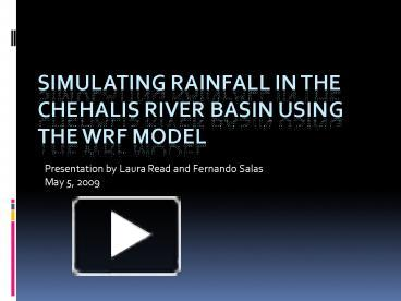 PPT – Simulating rainfall in the Chehalis river basin using