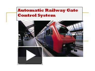 PPT - Automatic Railway Gate Control System PowerPoint ...