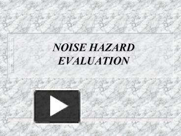 PPT – NOISE HAZARD EVALUATION PowerPoint presentation | free