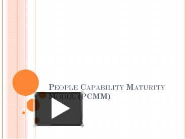 PPT – People Capability Maturity Model (PCMM) PowerPoint