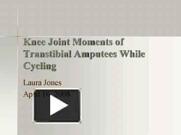 PPT – Knee Joint Moments of Transtibial Amputees While