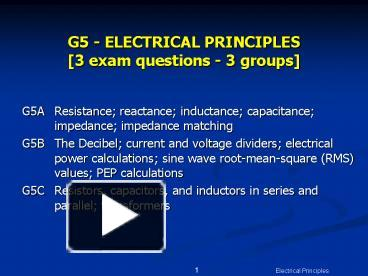 PPT – G5 - ELECTRICAL PRINCIPLES [3 exam questions - 3
