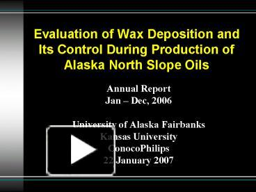 PPT – Evaluation of Wax Deposition and Its Control During