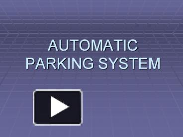 PPT – AUTOMATIC PARKING SYSTEM PowerPoint presentation