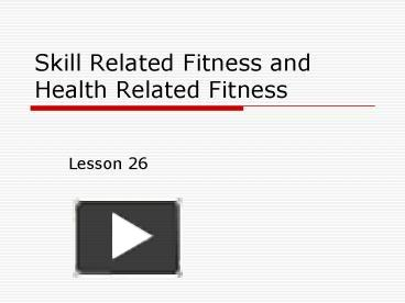 difference between skill related and health related fitness