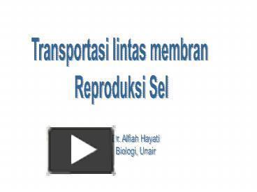 Ppt transportasi lintas membran powerpoint presentation free to ppt transportasi lintas membran powerpoint presentation free to download id 4f14b6 zjrlm ccuart Choice Image