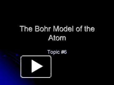 Ppt the bohr model of the atom powerpoint presentation free to ppt the bohr model of the atom powerpoint presentation free to download id 4ffd19 owi2o ccuart Images