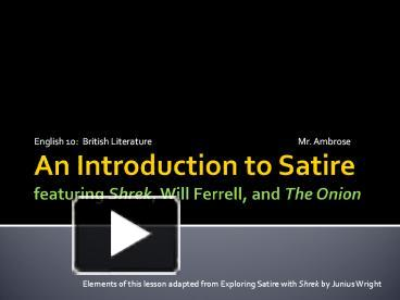 Ppt An Introduction To Satire Featuring Shrek Will Ferrell And