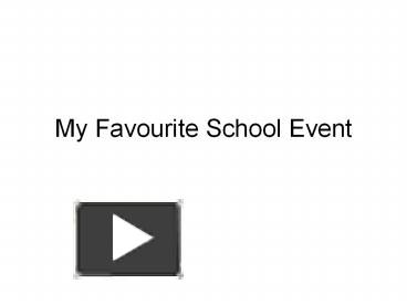 ppt my favourite school event powerpoint presentation free to