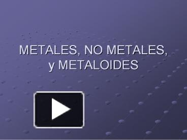 ppt metales no metales y metaloides powerpoint presentation free to download id 50677b mdgyz