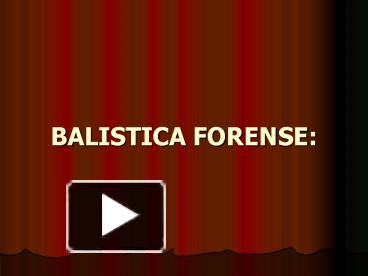 Balistica forense: Ppt video online descargar.
