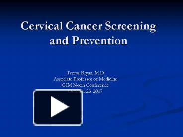 Ppt cervical cancer screening and prevention powerpoint ppt cervical cancer screening and prevention powerpoint presentation free to view id 519a1 zmu3n toneelgroepblik Choice Image