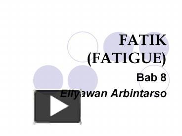 Ppt fatik fatigue powerpoint presentation free to view id ppt fatik fatigue powerpoint presentation free to view id 524566 mgywm ccuart Gallery