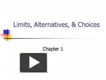 chapter 1 limits alternatives and choices Reading guide chapter 1: limits alternatives and choices this chapter begins with a discussion of the meaning and importance of economics some.