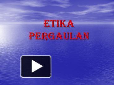 Ppt Etika Pergaulan Powerpoint Presentation Free To View Id