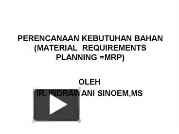Ppt perencanaan kebutuhan bahan material requirements planning ppt perencanaan kebutuhan bahan material requirements planning mrp powerpoint presentation free to download id 549a70 njmyy ccuart Image collections