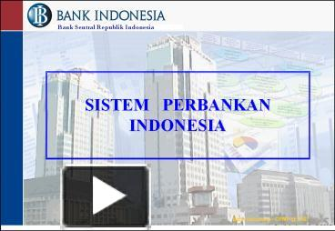 Ppt Bank Sentral Republik Indonesia Powerpoint Presentation Free To View Id 55c779 Ngjmn